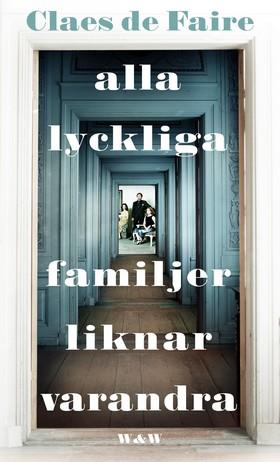 E-bok Alla lyckliga familjer liknar varandra av Claes De Faire