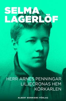 E-bok Herr Arnes penningar ; Liljecronas hem ; Körkarlen av Selma Lagerlöf