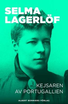 E-bok Kejsarn av Portugallien av Selma Lagerlöf