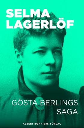 E-bok Gösta Berlings saga av Selma Lagerlöf