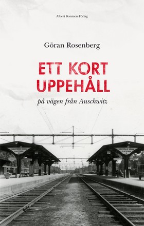 E-bok Ett kort uppehåll på vägen från Auschwitz av Göran Rosenberg