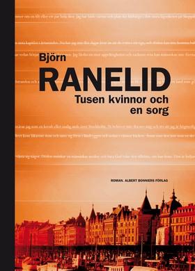 E-bok Tusen kvinnor och en sorg av Björn Ranelid