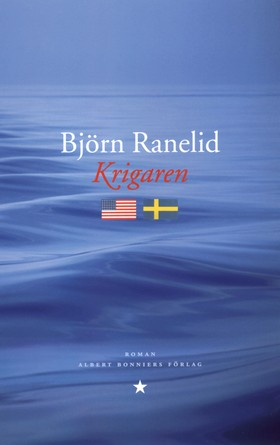 E-bok Krigaren av Björn Ranelid