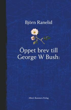 E-bok Öppet brev till George W Bush - Paradisets nycklar hänger i helvetet av Björn Ranelid