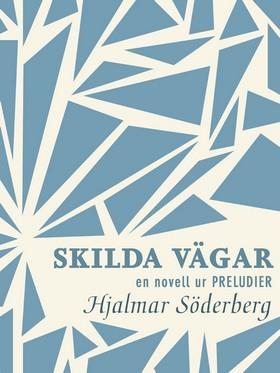 E-bok Skilda vägar: en novell ur Preludier av Hjalmar Söderberg