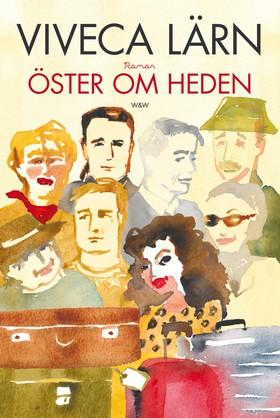 E-bok Öster om Heden av Viveca Lärn