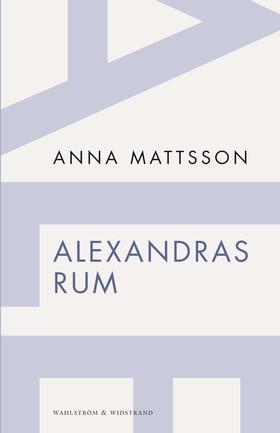 Alexandras rum av Anna Mattsson