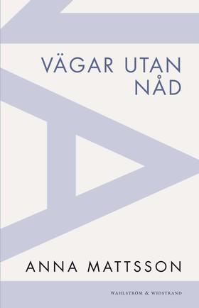 Vägar utan nåd av Anna Mattsson