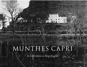 Munthes Capri : en bildberättelse av Bengt Jangfeldt av Bengt Jangfeldt