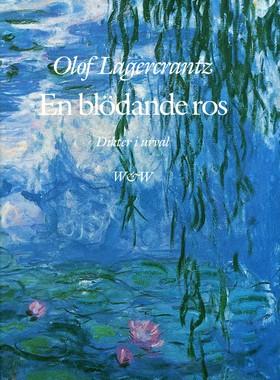 En blödande ros : dikter i urval av Olof Lagercrantz