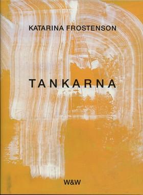 Tankarna av Katarina Frostenson