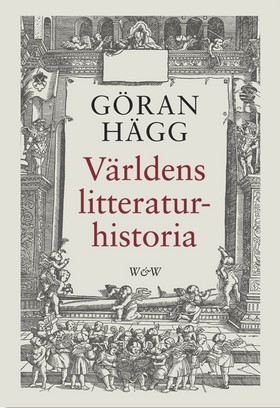 Världens litteraturhistoria av Göran Hägg