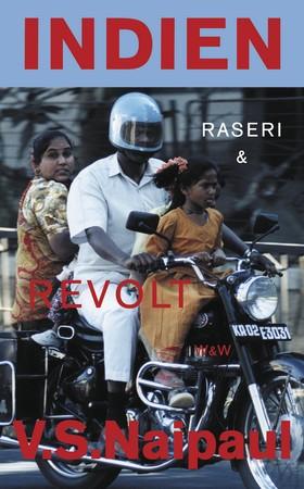 Indien - raseri och revolt