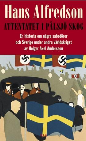 Attentatet i Pålsjö skog av Hans Alfredson