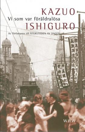 Vi som var föräldralösa av Kazuo Ishiguro