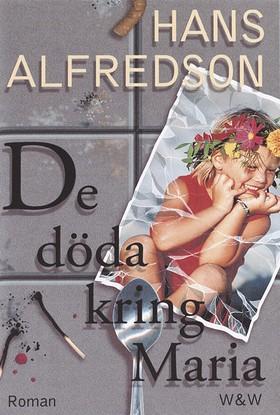 De döda kring Maria av Hans Alfredson