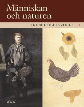 Etnobiologi i Sverige, del 1