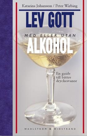 Lev gott med eller utan alkohol av Katarina Johansson