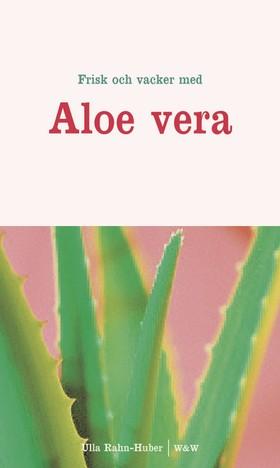Frisk och vacker med Aloe vera