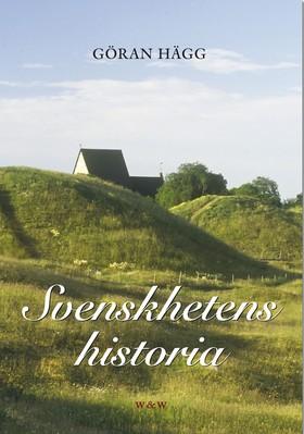 Svenskhetens historia av Göran Hägg