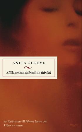 Sällsamma utbrott av kärlek av Anita Shreve