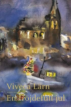En fröjdefull jul av Viveca Lärn