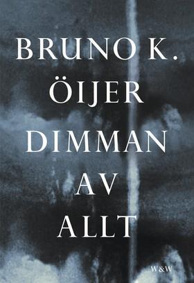 Dimman av allt av Bruno K. Öijer