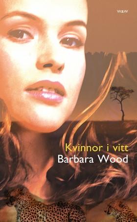 Kvinnor i vitt av Barbara Wood