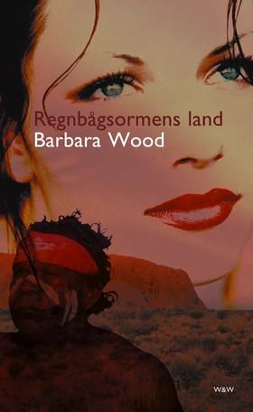 Regnbågsormens land av Barbara Wood