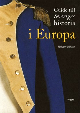 Guide till Sveriges historia i Europa
