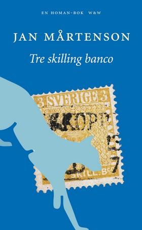 Tre skilling banco av Jan Mårtenson