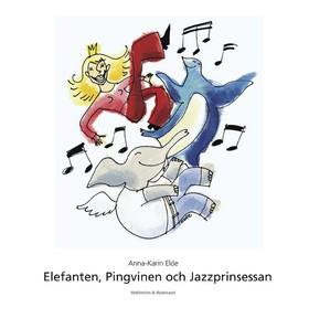 Elefanten, Pingvinen och Jazzprinsessan