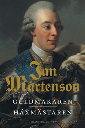 Guldmakaren ; Häxmästaren : Homandeckare i 1700-talsmiljö av Jan Mårtenson