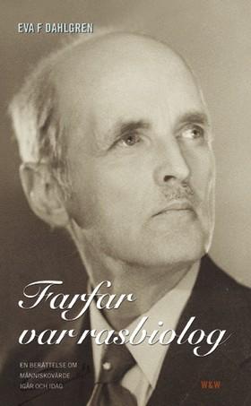 Farfar var rasbiolog av Eva F Dahlgren