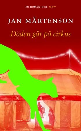 Döden går på cirkus av Jan Mårtenson