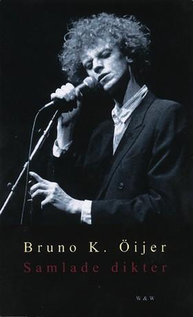 Samlade dikter av Bruno K. Öijer