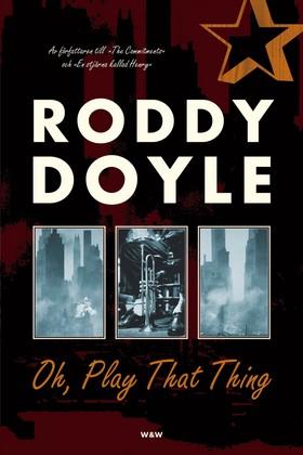 Oh, Play That Thing av Roddy Doyle