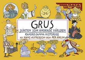 Grus : Släkten som ändrade världen av Hans Alfredson