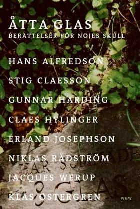 Åtta glas : berättelser för nöjes skull av Hans Alfredson