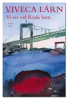 Vi ses vid Röda Sten : roman av Viveca Lärn