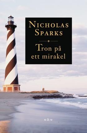 Tron på ett mirakel av Nicholas Sparks