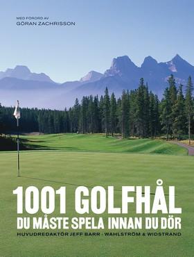 1001 Golfhål du måste spela innan du dör