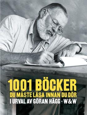 1001 böcker du måste läsa innan du dör av Göran Hägg