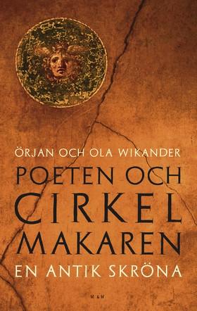 Poeten och cirkelmakaren : en antik skröna av Ola Wikander