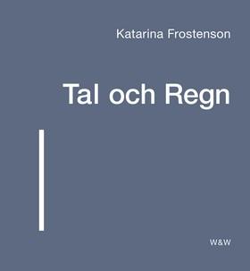 Tal och Regn av Katarina Frostenson