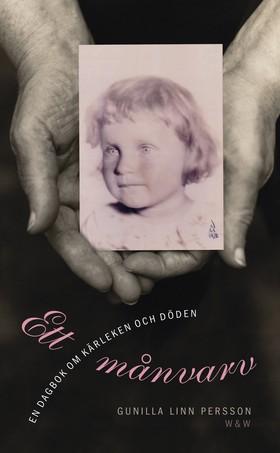 Ett månvarv : en dagbok om kärleken och döden av Gunilla Linn Persson