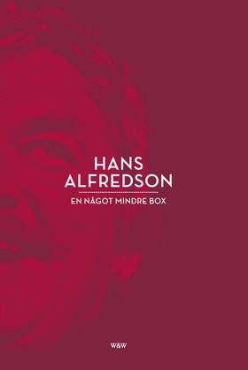 En något mindre box : Alfredson x 4 av Hans Alfredson