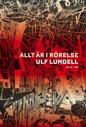 E-bok Allt är i rörelse av Ulf Lundell