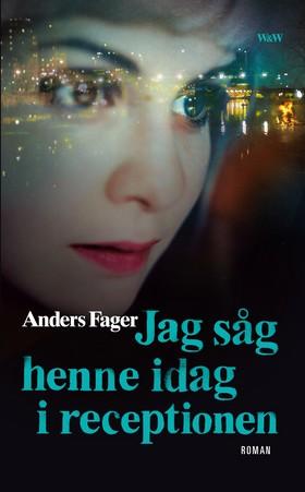 Jag såg henne idag i receptionen av Anders Fager