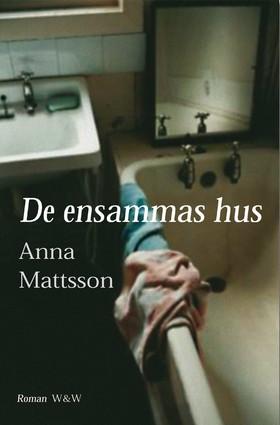 E-bok De ensammas hus av Anna Mattsson